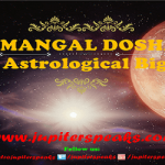 MANGAL DOSHA – An Astrological Big Bug