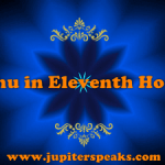 11 Effects of Rahu in 11th House in Horoscope on Male and Female