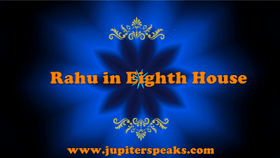 Top 10 Effects of Rahu in 8th House in Male & Female Horoscope