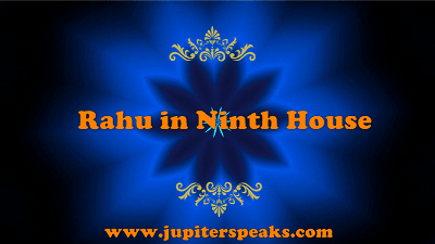 Best 10 Effects of Rahu in 9th House in Male & Female Horoscope