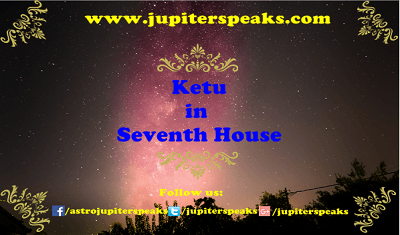 10 Crucial Effect of Ketu In 7th House In Horoscope in Vedic Astrology