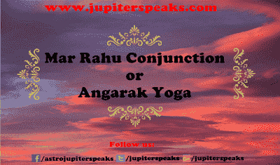 9 Amazing Effects of Mars Rahu Conjunction in Horoscope | Angarak Yog