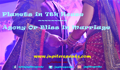 Planets in 7th House - Agony or Bliss in Marriage as per