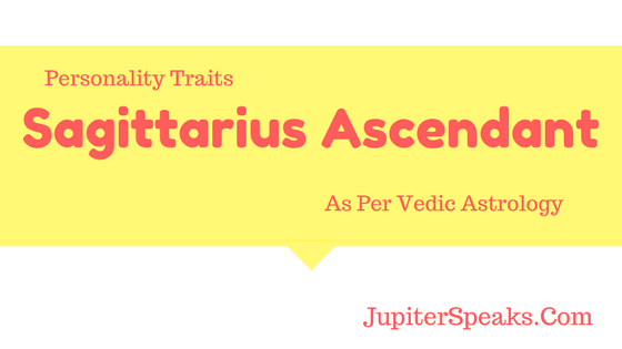9 Traits Sagittarius Ascendant Vedic Astrology | Dhanu Lagna