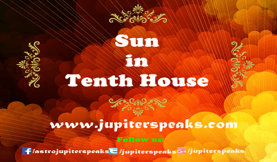 7 Charismatic Effects of Sun in 10th House in Horoscope - Vedic