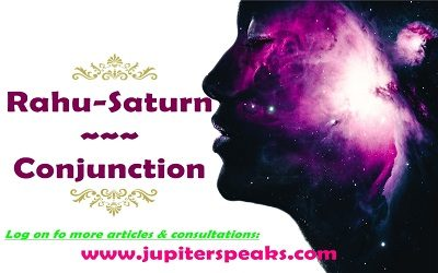 Rahu Saturn Conjunction