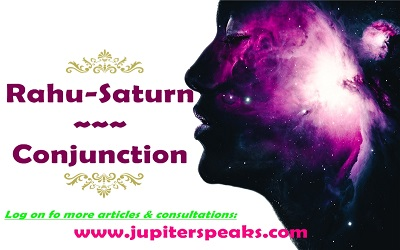 7 Amazing Effects of Rahu Saturn Conjunction in Horoscope
