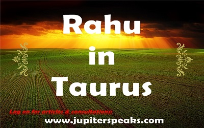 7 Simple Effects of Rahu in Taurus Sign in Male & Female